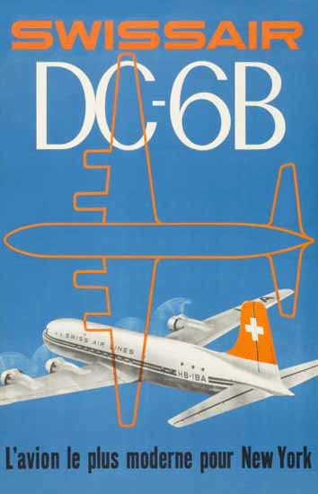 Swissair DC6B Avion Le Plus Moderne Switzerland 1951 | Vintage Travel Posters 1891-1970