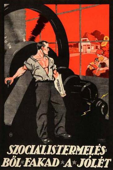 Szocialistermeles Boel Fakad A Jolet | Vintage War Propaganda Posters 1891-1970