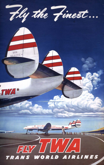 TWA Fly The Finest Super Constellation 1952   Vintage Travel Posters 1891-1970