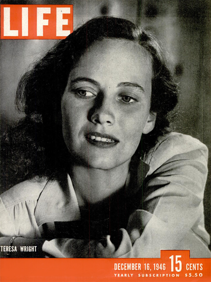Teresa Wright 16 Dec 1946 Copyright Life Magazine | Life Magazine BW Photo Covers 1936-1970