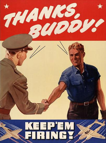 Thanks Buddy Keep Em Firing | Vintage War Propaganda Posters 1891-1970