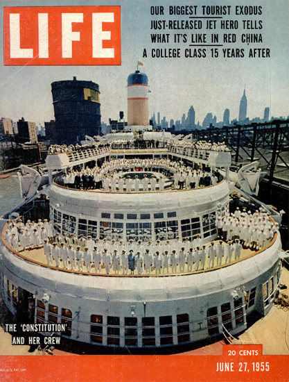 The Constitution and her Crew 27 Jun 1955 Copyright Life Magazine | Life Magazine Color Photo Covers 1937-1970