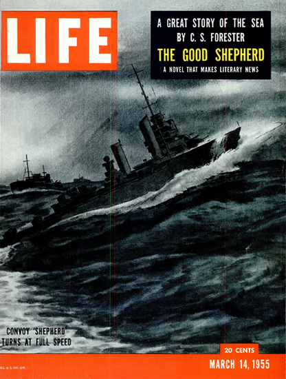 The Good Shepherd by C S Forester 14 Mar 1955 Copyright Life Magazine | Life Magazine BW Photo Covers 1936-1970