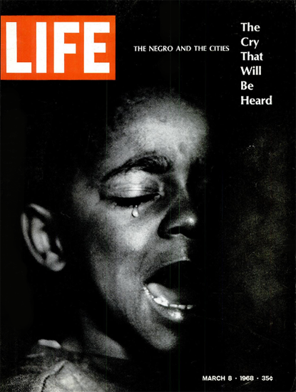 The Negro and the Cities The Cry 8 Mar 1968 Copyright Life Magazine | Life Magazine BW Photo Covers 1936-1970