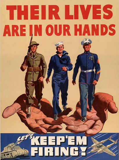 Their Lives Are In Our Hands | Vintage War Propaganda Posters 1891-1970