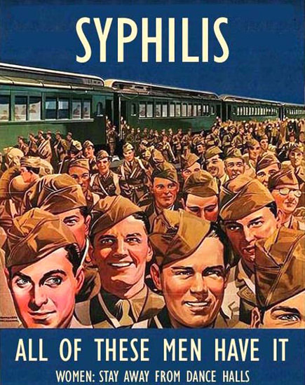 All Of These Men Have Syphilis Women Stay Away 1943 | Vintage War Propaganda Posters 1891-1970