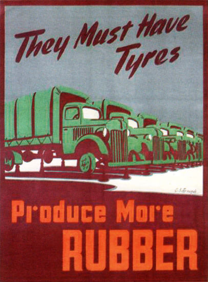 They Must Have Tyres Produce More Rubber   Vintage War Propaganda Posters 1891-1970
