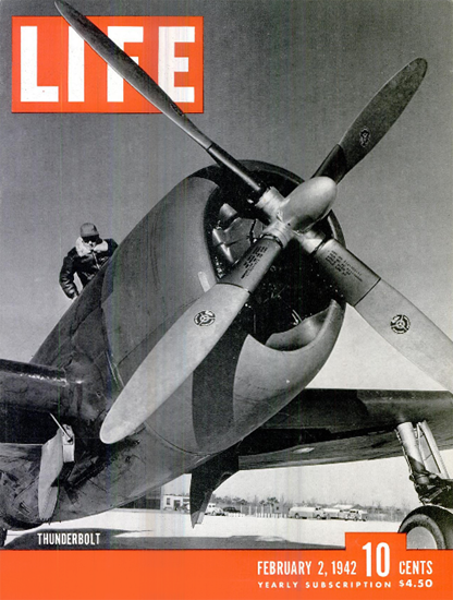 Thunderbolt 2 Feb 1942 Copyright Life Magazine | Life Magazine BW Photo Covers 1936-1970