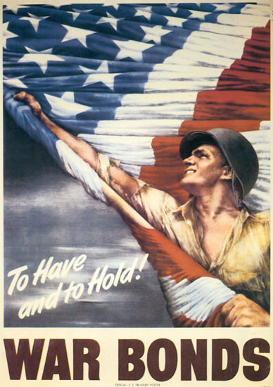 To Have And To Hold The US Flag War Bonds | Vintage War Propaganda Posters 1891-1970