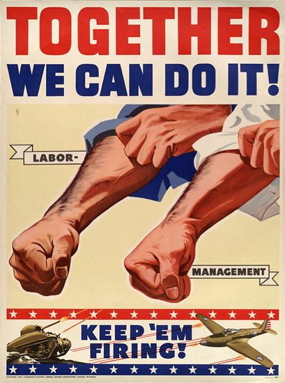 Together We Can Do It Labor Management | Vintage War Propaganda Posters 1891-1970