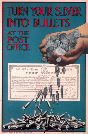 Turn Your Silver Into Bullets 1915 United Kingdom | Vintage War Propaganda Posters 1891-1970