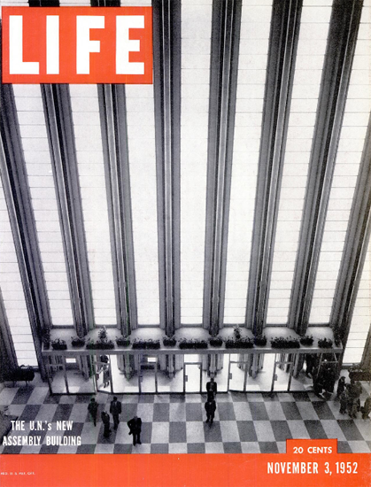 UN Assembly Building in New York 3 Nov 1952 Copyright Life Magazine | Life Magazine BW Photo Covers 1936-1970