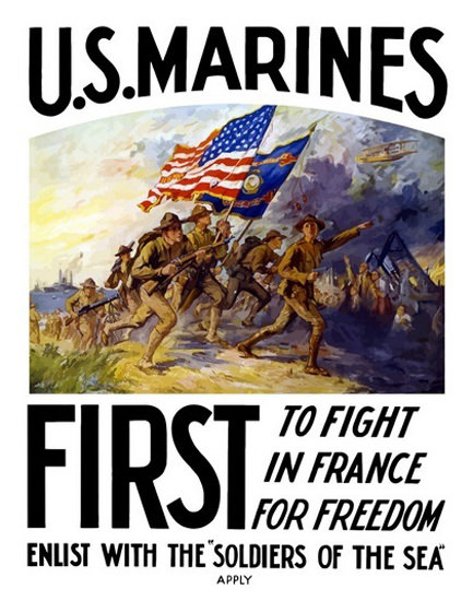 US Marines First To Fight In France For Freedom | Vintage War Propaganda Posters 1891-1970