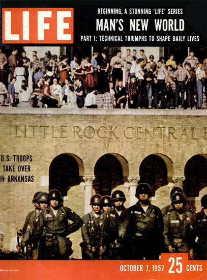 US Toops take over in Little Rock 7 Oct 1957 Copyright Life Magazine | Life Magazine Color Photo Covers 1937-1970