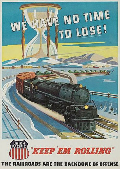 Union Pacific We Have No Time To Lose 1940s | Vintage Travel Posters 1891-1970