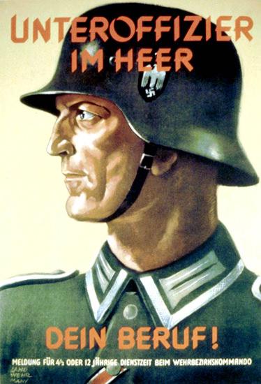 Unteroffizier Im Heer Dein Beruf | Vintage War Propaganda Posters 1891-1970
