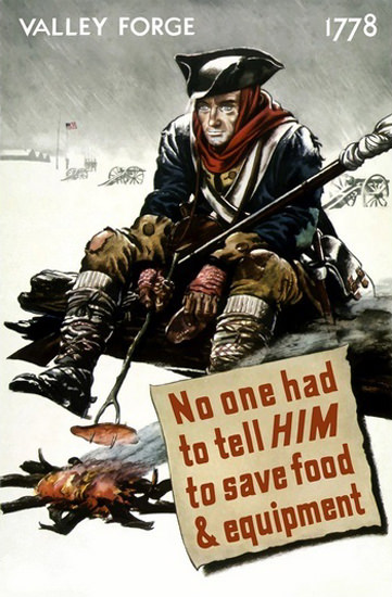 Valley Forge 1778 No One Had To Tell Him Save | Vintage War Propaganda Posters 1891-1970