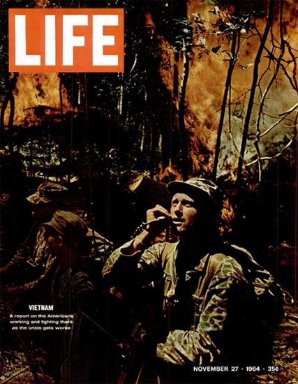 Vietnam Report Crisis gets worse 27 Nov 1964 Copyright Life Magazine | Life Magazine Color Photo Covers 1937-1970