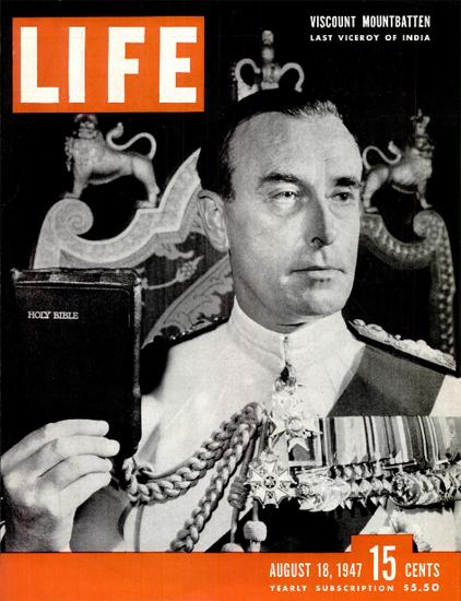 Viscount Mountbatten India 18 Aug 1947 Copyright Life Magazine | Life Magazine BW Photo Covers 1936-1970