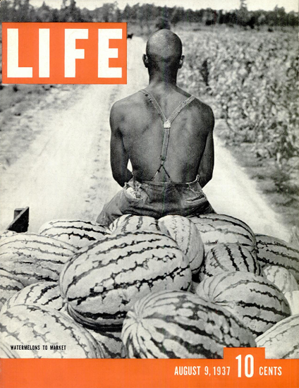 Watermelons to Market 9 Aug 1937 Copyright Life Magazine | Life Magazine BW Photo Covers 1936-1970