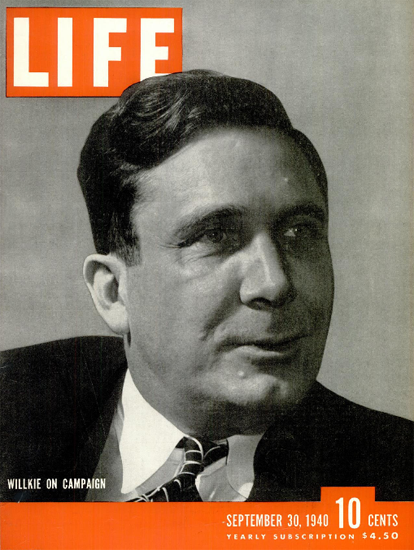 Wendell Willkie on Campaign 30 Sep 1940 Copyright Life Magazine | Life Magazine BW Photo Covers 1936-1970