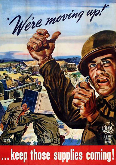 Were Moving Up Keep Those Supplies Coming | Vintage War Propaganda Posters 1891-1970