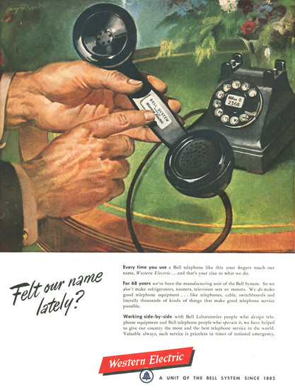 Western Electric Telephone Felt Our Name Lately | Vintage Ad and Cover Art 1891-1970