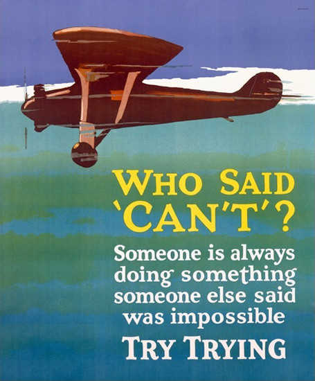 Who Said Cant Try Trying Motivational Airplane | Vintage Ad and Cover Art 1891-1970