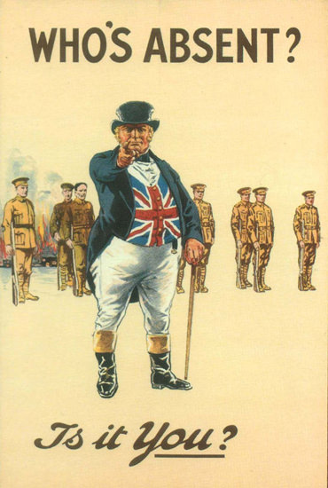 Whos Absent Is It You United Kingdom | Vintage War Propaganda Posters 1891-1970