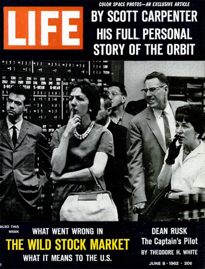 Wild Stock Market What Went Wrong 8 Jun 1962 Copyright Life Magazine | Life Magazine BW Photo Covers 1936-1970