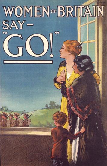 Woman Of Britain Say Go United Kingdom | Vintage War Propaganda Posters 1891-1970