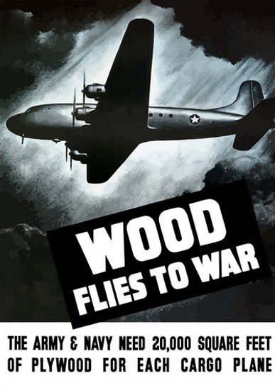 Wood Flies To War Ply Wood For Cargo Planes | Vintage War Propaganda Posters 1891-1970