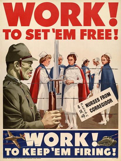 Work Set Em Free Nurses From Corregidor POW   Vintage War Propaganda Posters 1891-1970