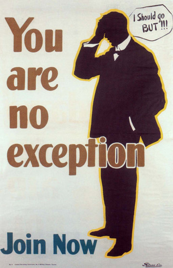 You Are No Exception I Should Go But Join Now | Vintage War Propaganda Posters 1891-1970