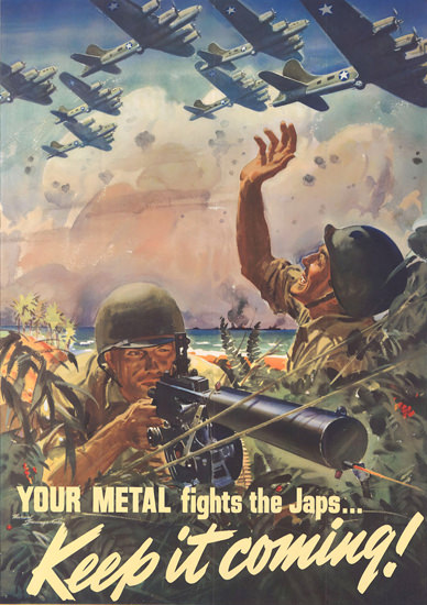 Your Metal Fights The Japs Keep It Coming | Vintage War Propaganda Posters 1891-1970