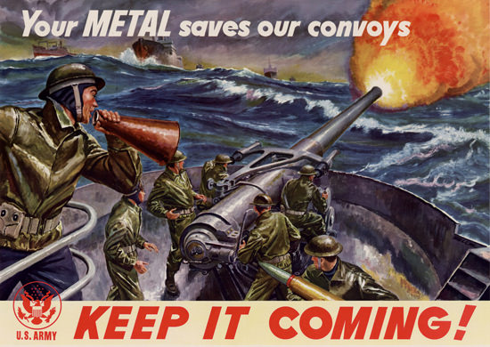 Your Metal Saves Our Convoy US Navy Firing | Vintage War Propaganda Posters 1891-1970