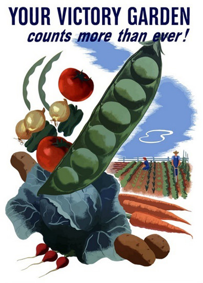 Your Victory Garden Counts More Than Ever | Vintage War Propaganda Posters 1891-1970