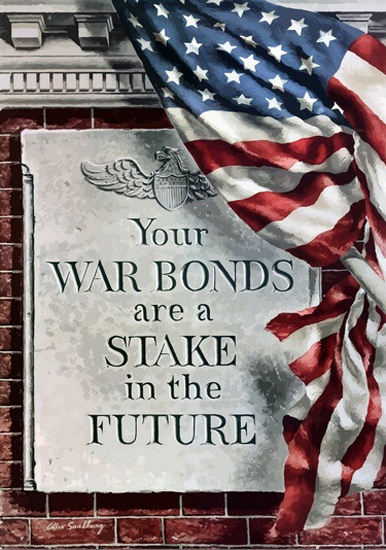 Your War Bonds Are Stake In The Future US Flag | Vintage War Propaganda Posters 1891-1970