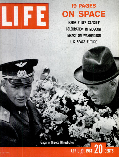 Yury Gagarin and Nikita Khrushchev 21 Apr 1961 Copyright Life Magazine | Life Magazine BW Photo Covers 1936-1970